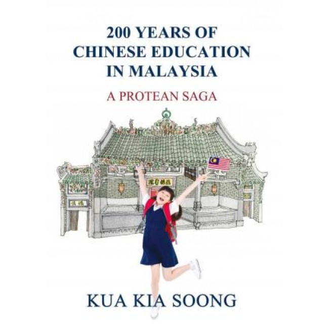 200 Years of Chinese Education in Malaysia: A Protean Saga