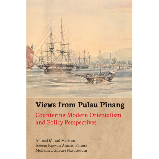 Views from Pulau Pinang: Countering Modern Orientalism and Policy Perspectives