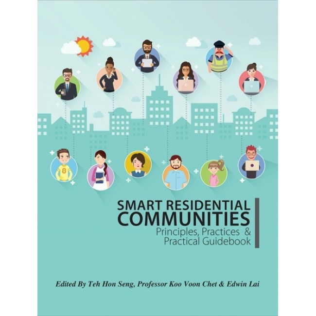 Smart Residential Communities: Principles, Practives & Practical Guidebook