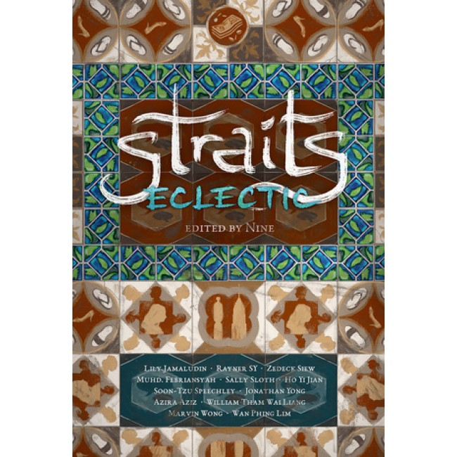 Straits Eclectic by Hanna Alkaf
