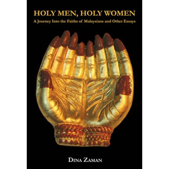 Holy Men, Holy Women:  A Journey into the Faiths of Malaysians and Other Essays