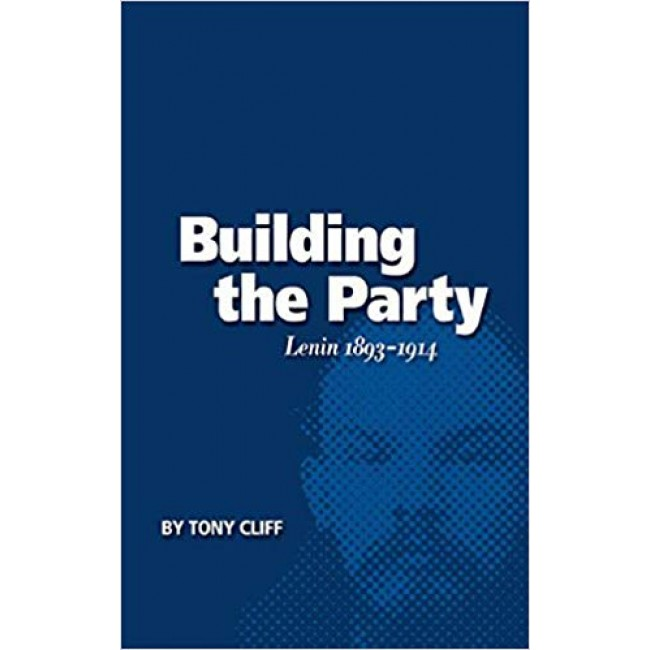 Building the Party: Lenin 1893-1914