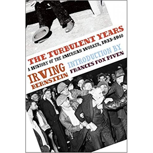 The Turbulent Years: A History of the American Worker, 1933-1940