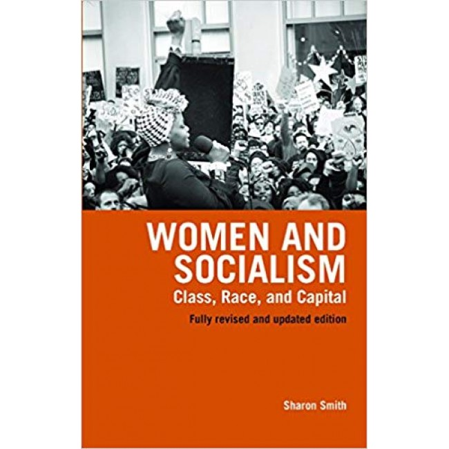 Women and Socialism: Class, Race, and Capital (Fully revised and updated edition)