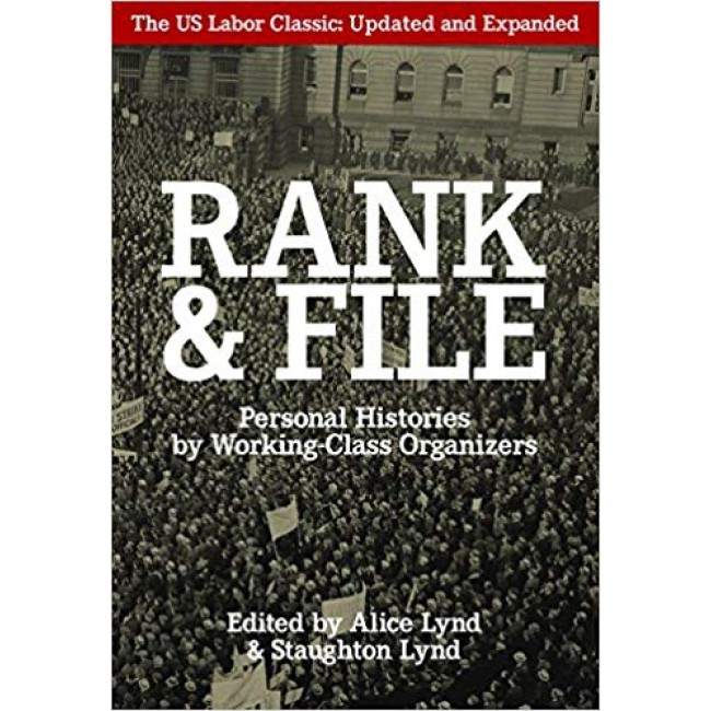 Rank & File: Personal Histories by Working-Class Organizers