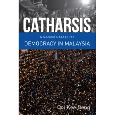 Catharsis : A Second Chance for Democracy in Malaysia