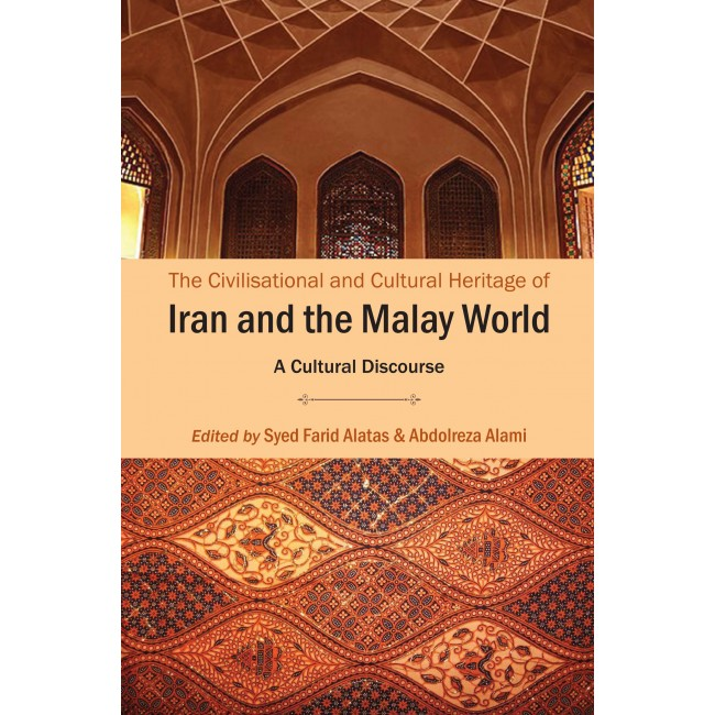 The Civilisational and Cultural Heritage of Iran and the Malay World
