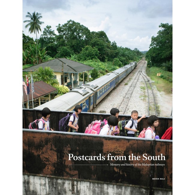 Postcards from the South : Memory and history of the Malaysian Railways