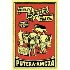 The People's Constitutional Proposals for Malaya (70th Anniversary Edition)