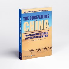 The Core Values of China: From Ancient Times To The Modern Era
