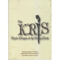 The Kris: Mystic Weapon of the Malay World