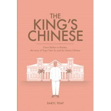 The King's Chinese: From Barber to Banker, the story of Yeap Chor Ee