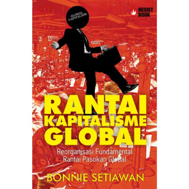 Rantai Kapitalisme Global: Reorganisasi Fundamental Rantai Pasokan Global