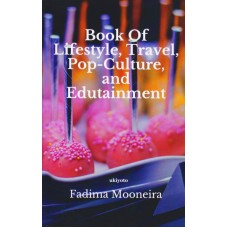 Book of Lifestyle, Travel, Pop-Culture, and Edutainment