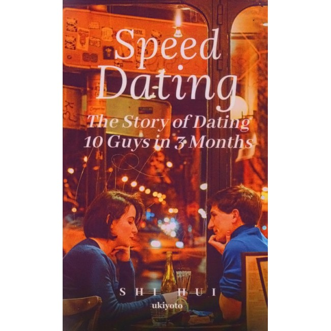Speed Dating : The Story of Dating 10 Guys in 3 Months