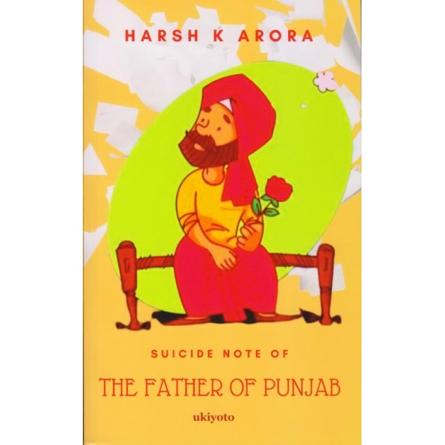 Suicide Note of The Father Of Punjab | Harsh K Arora