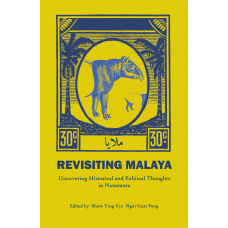 [PRE-ORDER] Revisiting Malaya: Uncovering Historical and Political Thoughts in Nusantara