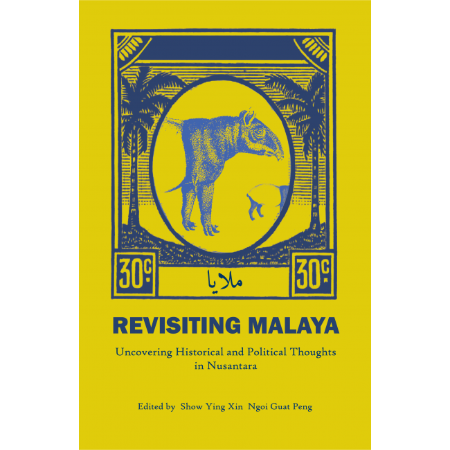 Revisiting Malaya: Uncovering Historical and Political Thoughts in Nusantara