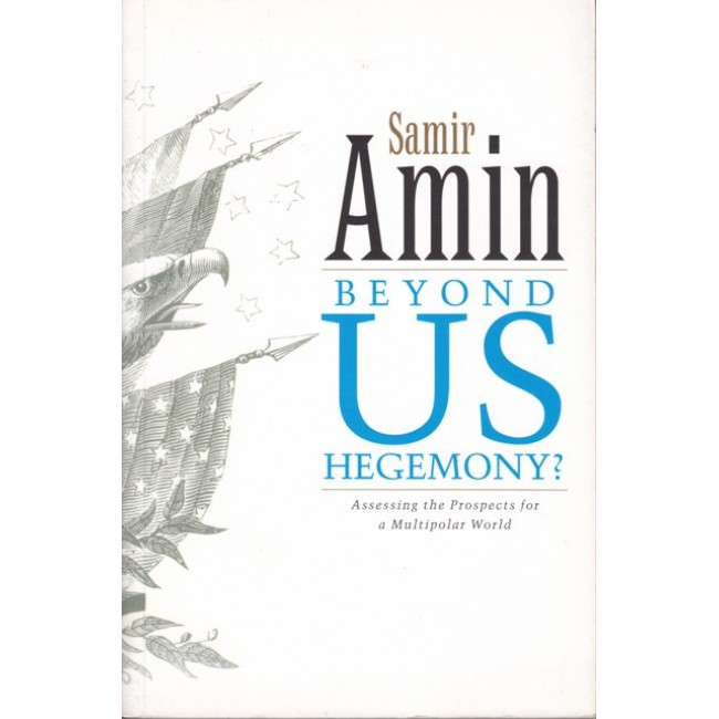 Beyond US Hegemony? by Samir Amin