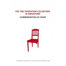 The 1963 Operation Coldstore in Singapore