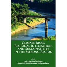 Climate Risks, Regional Integration, and Sustainability in the Mekong Region