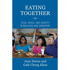Eating Together: Food, Space and Identity in Malaysia and Singapore