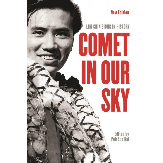 Comet in Our Sky: Lim Chin Siong in History (New Edition)