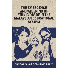The Emergence and Widening of Ethnic Divide in the Malaysian Educational System