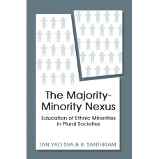 The Majority-Minority Nexus: Education of Ethnic Minorities in Plural Societies