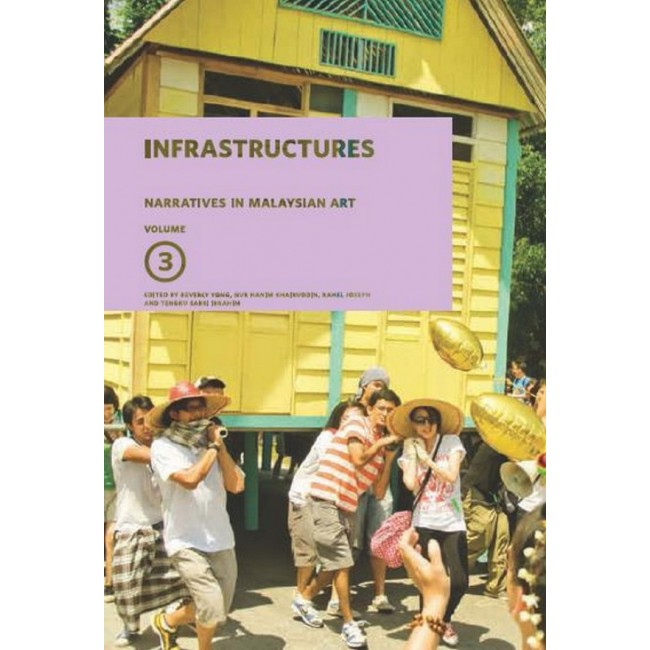Narratives in Malaysian Art Volume 3: Infrastructures