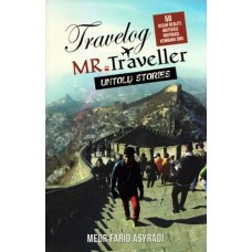 Travelog Mr. Traveller: Untold Stories by Meor Farid Asyradi