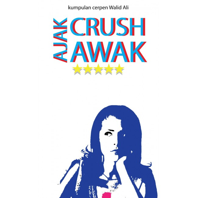 Ajak Crush Awak by Walid Ali