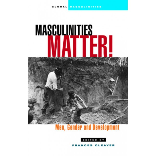 Masculinities Matter! Men, Gender and Development