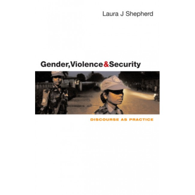 Gender, Violence and Security: Discourse as Practice