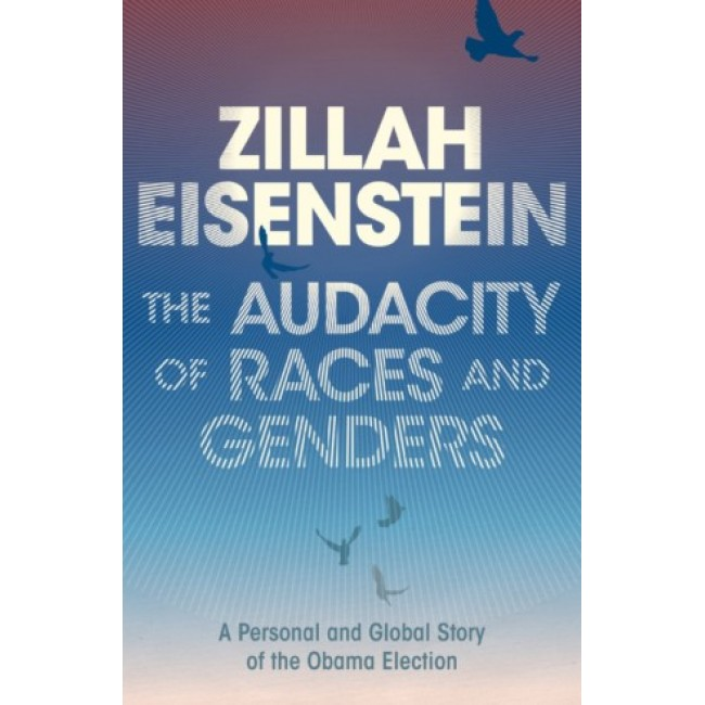 The Audacity of Races and Genders: A Personal and Global Story of the Obama Election