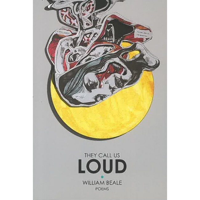 They Call Us Loud: Poems