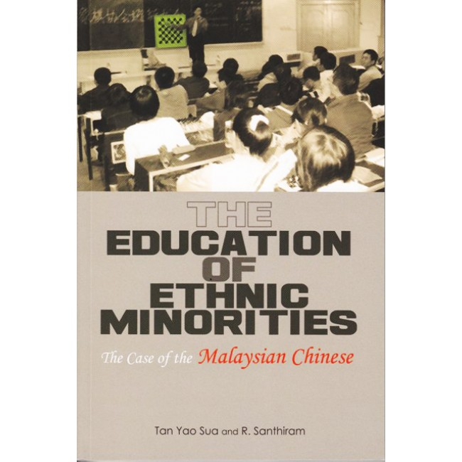 The Education of Ethnic Minorities: The Case of the Malaysian Chinese