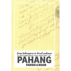 From Inderapura to Darul Makmur : A Deconstructive History of Pahang