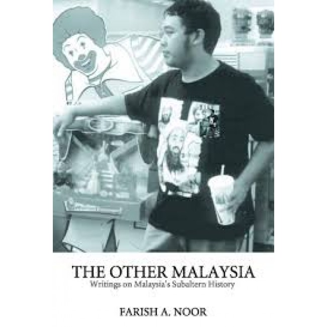 The Other Malaysia: Writings on Malaysia's Subaltern History