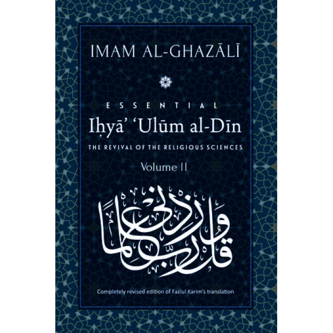 Essential Ihyaʾ ʿUlum al-Din: The Revival of the Religious Sciences: Volume II