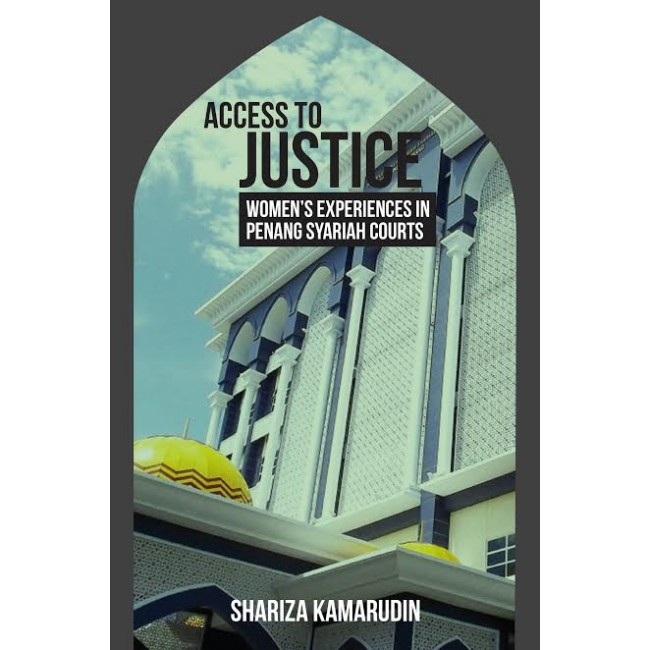 Access to Justice: Women's Experiences in Penang Syariah Courts