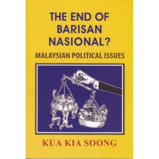 The End of Barisan Nasional? Malaysian Political Issues
