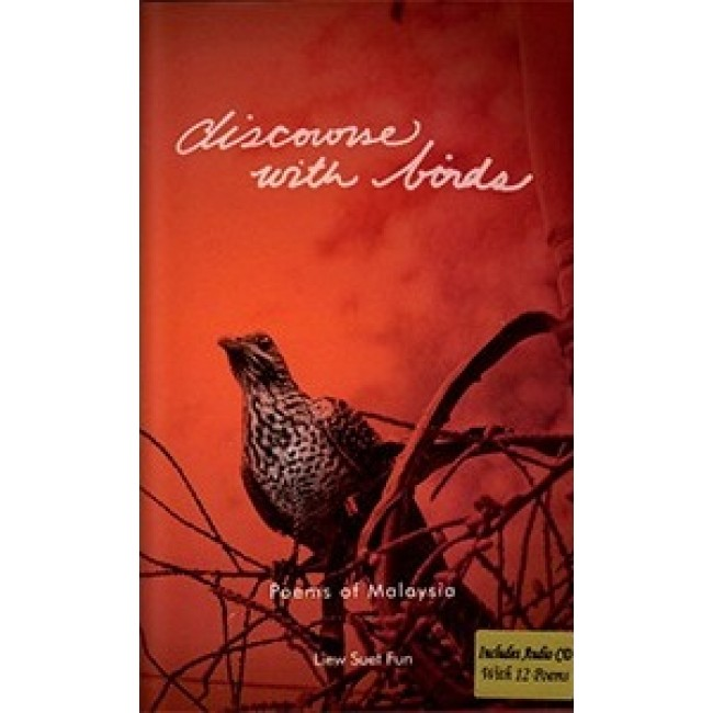 Discourse With Birds: Poems of Malaysia