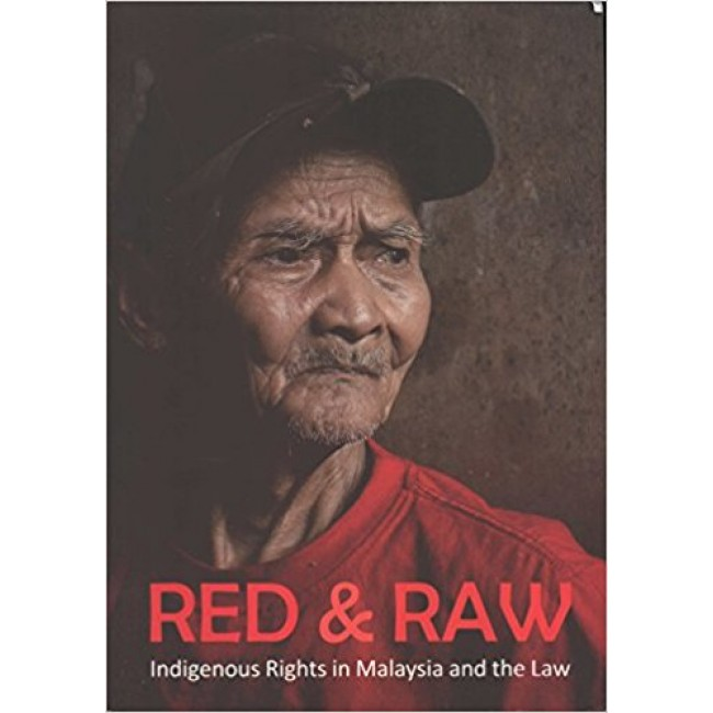 Red & Raw: Indigenous Rights in Malaysia and the Law