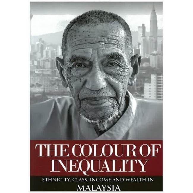 The Colour of Inequality: Ethnicity, Class, Income and Wealth in Malaysia