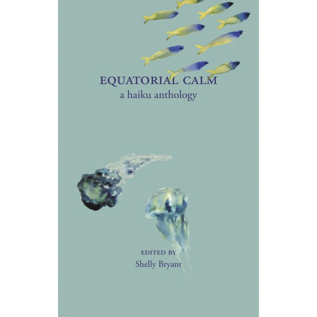 Equatorial Calm: A Haiku Anthology