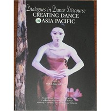 Dialogues in Dance Discourse: Creating Dance in Asia Pacific