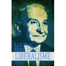 Liberalisme by  Ludwig Von Mises
