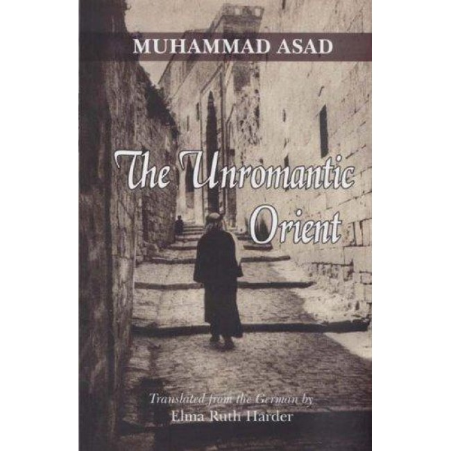 The Unromantic Orient: A Journey in the Middle East