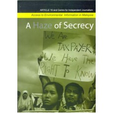 A Haze of Secrecy: Access to Environmental Information in Malaysia